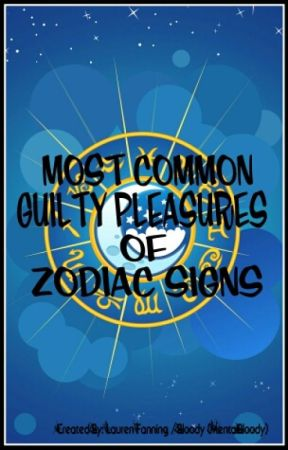 Most Common Guilty Pleasures Of Zodiac Signs 1 Aries Guilty