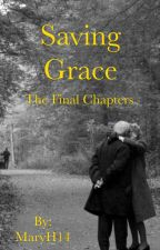 Saving Grace: The Final Chapters by MaryH14