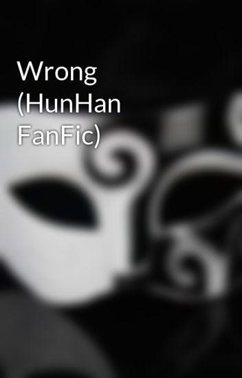 Wrong (HunHan FanFic)