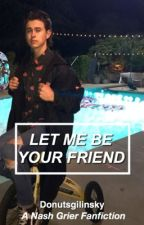 Let me be your friend || n.g by donutsgilinsky