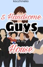 5 Handsome Guys in my House (KathNiel and Parking 5) by kristelkocchi