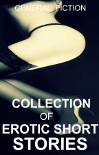 COLLECTION OF EROTIC SHORT STORIES by XXwatty