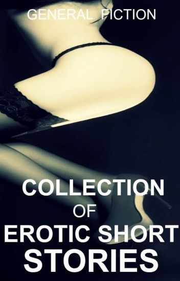 COLLECTION OF EROTIC SHORT STORIES