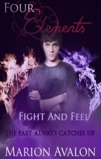 Four Elements Book 2 - Fight and Feel by MarionAvalon
