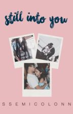 Still Into You (Kathniel) by ccontradictory