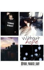 Without hope - h.s. by your_paradise_baby