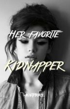 Her Favorite Kidnapper // COMPLETED by AgntPbbls
