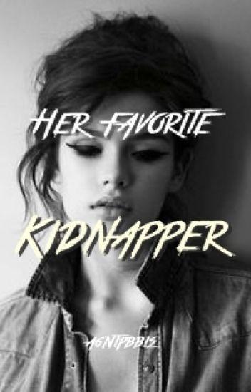 Her Favorite Kidnapper // COMPLETED