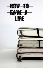 How to save a life [h.s] by harrylaqueen