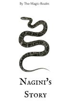 Nagini's Story| A harry potter fanfic by The-Magic-Realm