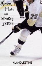 Love, Hate and Hockey Skates by klandlestine