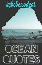 Ocean Quotes by bebexodear