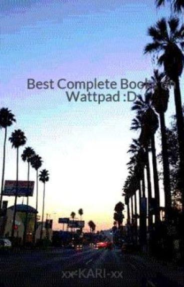Best Complete Books on Wattpad :D by xx-KARI-xx