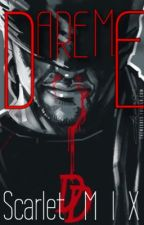 Dare Me • Marvel's Daredevil Fanfiction • Charlie Cox • by ScarletMIX