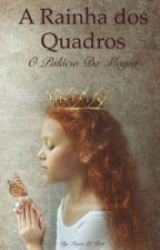 A Rainha dos Quadros - O Palácio da Magia by The_Queen_of_Rap