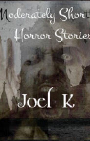 Moderately Short Horror Stories