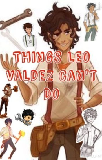 Things leo valdez cant do percy jackson fan fiction sidney things leo valdez cant do percy jackson fan fiction voltagebd Image collections