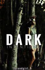 DARK INTENTIONS by Islandgirl_5