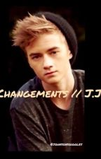 Changements // J.J by johnsonsgiggles