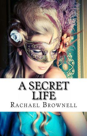 A Secret Life by AuthorRachaelBrownel