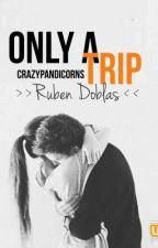 Only A Trip | Ruben Doblas by DxblasGhoul