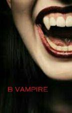 B VAMPIRE by samleijten