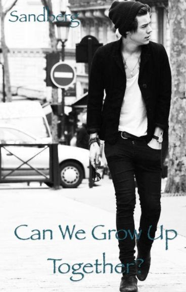 Can we grow up together? •H.S.