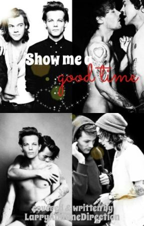 Show me a good time ❌ Larry by LarryAndOneDirection