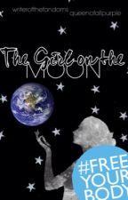 The Girl On the Moon [#Watty2015] by writerofpurple