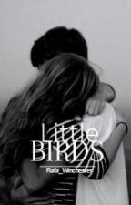 Little Birds (Revisando) by _HeyCanadian_