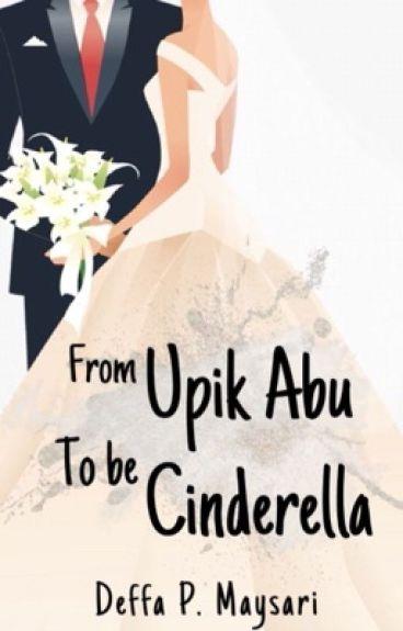from UpikAbu to be Cinderella