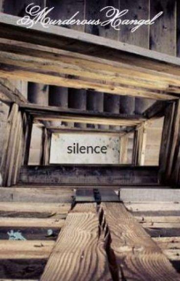 silence by MurderousXangel