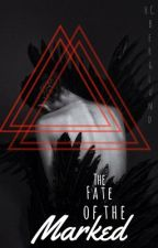 The Fate Of The Marked by EchoRising