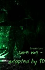 Save me- Adopted by 1d- original von juliettemagarin by frostylove