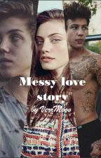 Messy love story // (Cameron Dallas, Matt Espinosa fanfiction) - CZ by VerrMoov