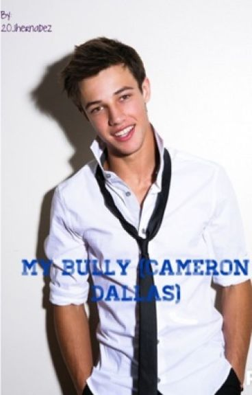 My bully Cameron Dallas