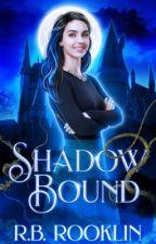 Shadow Bound by Rookieoftheyear2