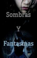 Sombras y fantasmas by Arianashan