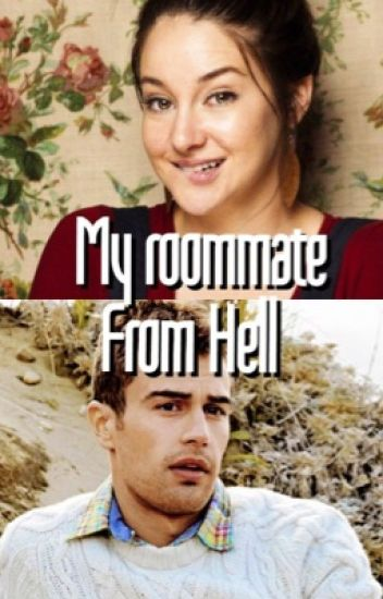 My Roommate From Hell (Divergent fan fiction)