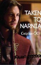 Taken to Narnia (Caspian/OC) by fanficsssxx