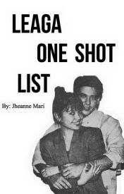 LeAga • One Shot List by JheanneMariLas