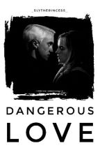 Dangerous love by _Slytherincess_