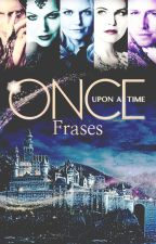 Frases de Once Upon A Time by petrovaxchaos
