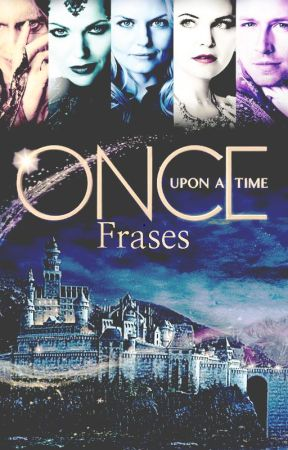 Frases De Once Upon A Time 45 Wattpad