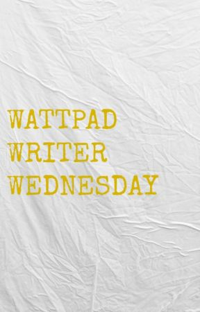 Wattpad Writer Wednesday by Fangirlishness