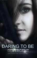 Daring to be Divergent by radunn1227