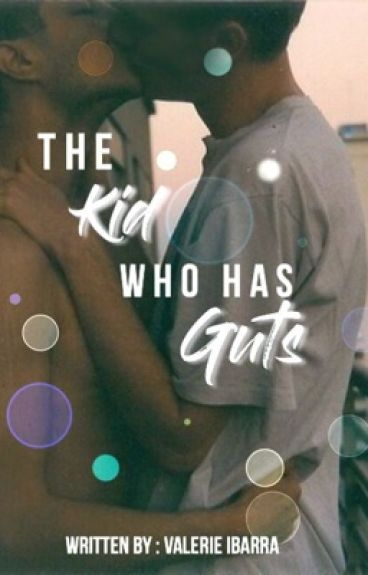 The Kid Who Has Guts|| #Wattys2016||A Destiel High School AU