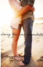 Loving You was Inevitable-COMPLETE by rpattinsonforever