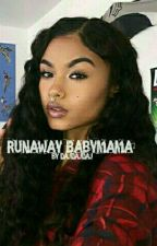 Runaway Babymama (Editing) by DajDajDaj