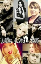 Life With R5 by RockingGirls